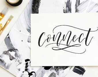 5x7 Connect Print, Calligraphy Print on 140 lb Watercolor Paper