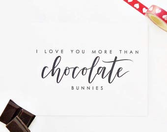 Funny Easter Card / I Love You More Than Chocolate Bunnies / Humor Card, Love Card / Blank Inside / A2 / Charitable Donation
