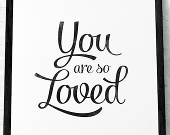 You are so loved print Love print Mothers day print Mothers day gift Love print Mothers gift Quote print Typographic print Love poster UK