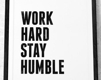 Work hard Stay humble quote print Black and white Minimal Motivational print typographic print Typographical poster Inspirational print UK