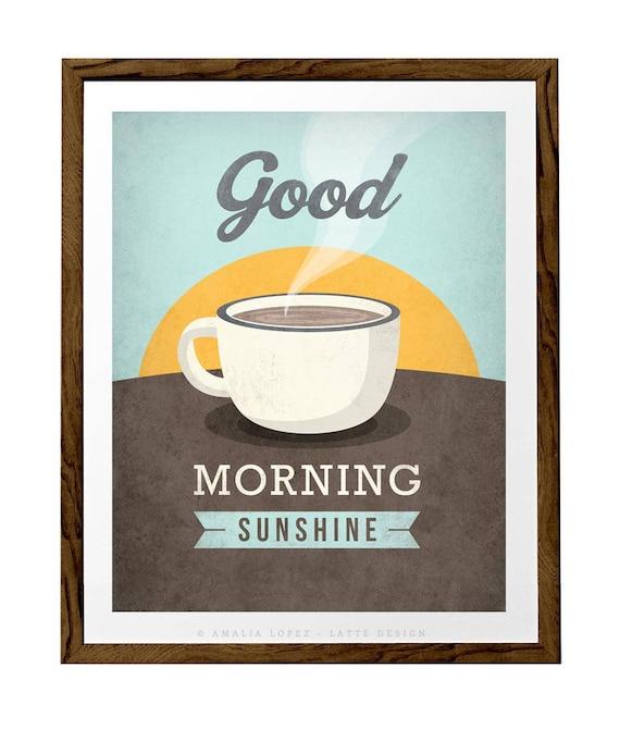 Kaffee Druck Guten Morgen Sonnenschein Liebe Druck Kaffee Plakat Kaffee Kunst Küche Kunst Liebe Plakat Retro Druck Kaffee Kaffee Liebhaber Geschenk
