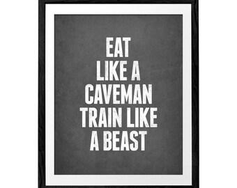 Eat like a caveman train like a beast. Motivational print workout print workout poster motivational fitness print paleo print. LD10019