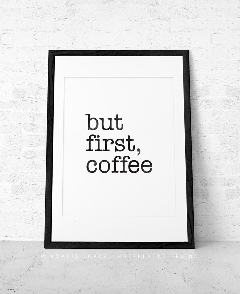 But first coffee. Coffee print Black and white print Minimal image 0
