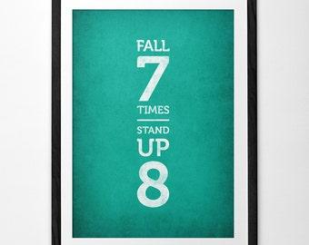 Fall seven times stand up eight. Teal print Motivational wall art Inspirational print Retro typography print inspirational quote print