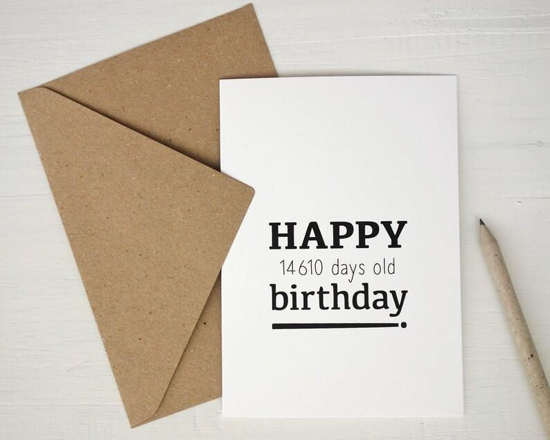 40th Birthday Card Happy 14610 Days Funny