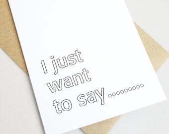 Greeting card I just want to say just because card any occasion modern card black white