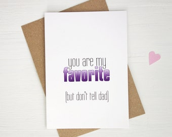 Card for Mother you are my favorite card for mom funny greeting card Mother's Day card