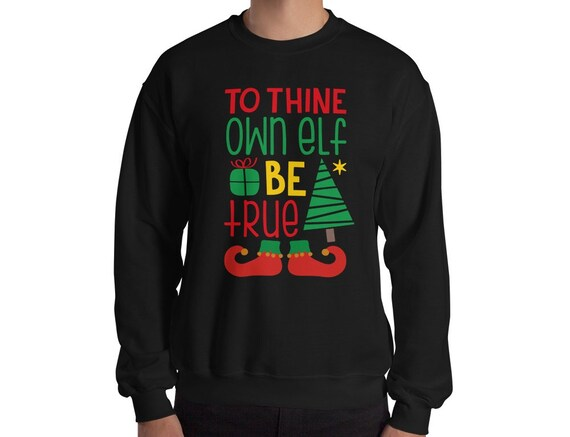 Literary Christmas Shirt, Funny Christmas Sweater, Shakespeare Gift, William Shakespeare Quotes, To Thine Own Elf Be True, Actor Xmas Gift