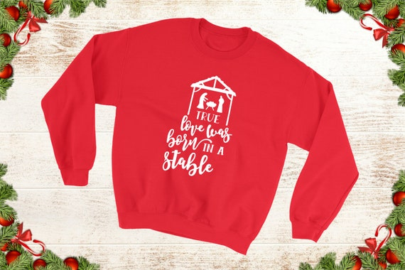 Jesus Christmas Sweater True Love Was Born In A Stable Baby Etsy