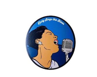 "Lady Sings the Blues -  3"" Circle Vinyl Magnet"