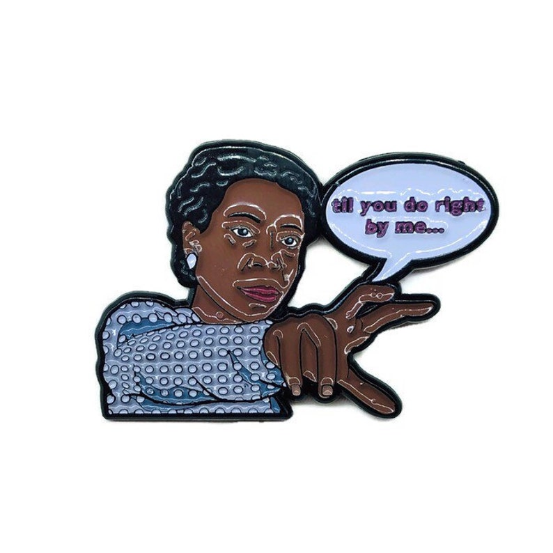 Til you do right by me...  Soft Enamel Pin image 0