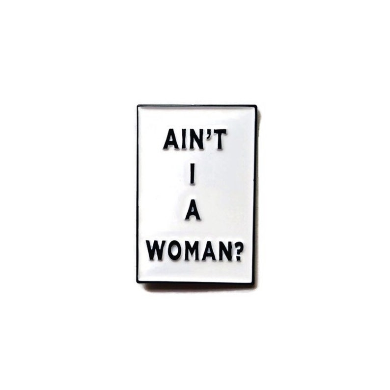 Ain't I A Woman  Soft Enamel Pin image 0