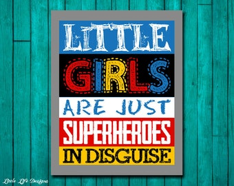 Little Girls are just Superheroes in Disguise. Superhero Room Decor. Superhero Party. Girls Room Decor. Superhero Sign Little Girls Wall Art