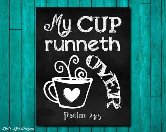 my cup runneth over psalm 23 5 kitchen decor office decor etsy rh etsy com my cup runneth over lyrics my cup runneth over singer