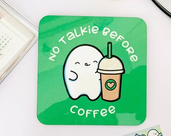 Cute Coaster   No Talkie Before Coffee  Coffee Lover Coaster   Kawaii Decor   Gift For Her   Drinks Mat   Coffee Drinker Gift   No Coffee