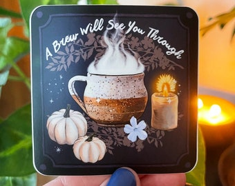 A Brew Will See You Through: feminist witch, witch sticker, coffee sticker