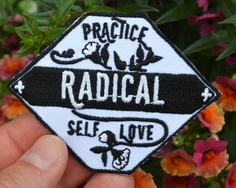 Practice Radical Self Love: Iron On Patch, Feminist Patch, Embroidered Patch