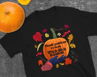 Witch Clothing: Thank Goddess It's Finally Witch Bitch Season, witch shirt