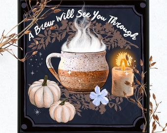 Halloween Decoration: A Brew Will See You Through, Witch Print
