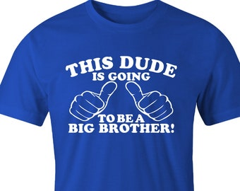 6efb32ec Big Brother Announcement Shirt   This Dude is Going To Be A   Big Brother  Shirt   Pregnancy Announcement   Brother Gift   Big Brother tshirt