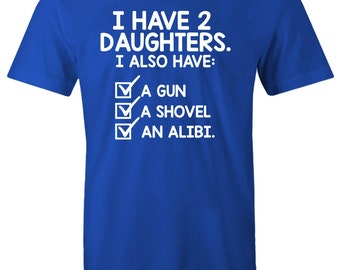 I have 2 daughters Funny tshirt Fathers Day Gift Birthday shirt Dad To Be Gifts For Dad Christmas Gift For Dad T-Shirt Mens Kids Daddy To be