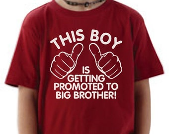 Big brother shirt - This boy is getting promoted to big brother t-shirt. T-shirt for boys pregnancy announcement