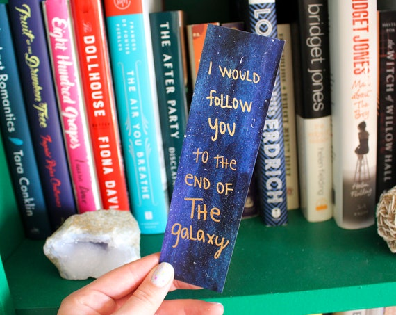 I Would Follow You to the End of the Galaxy Bookmark