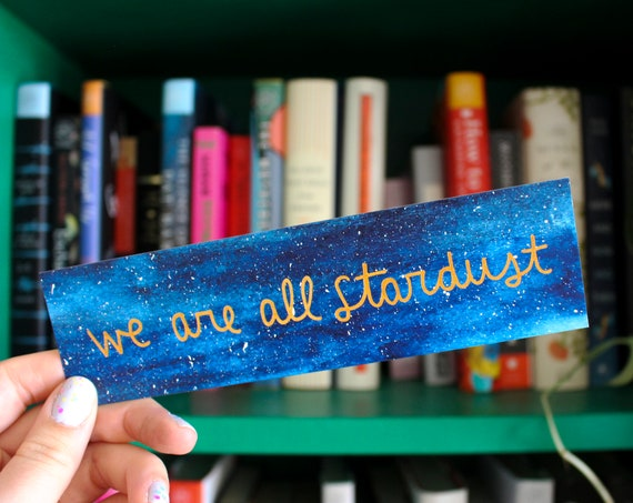 We Are All Stardust Galaxy Bookmark