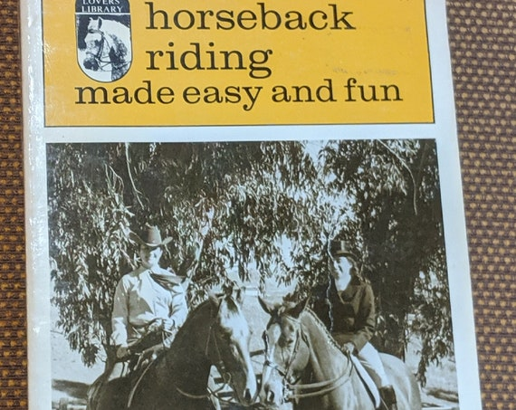 Vintage Book Horseback Riding Made Easy and Fun 1969