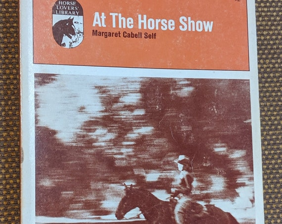 Vintage Book At The Horse Show 1972