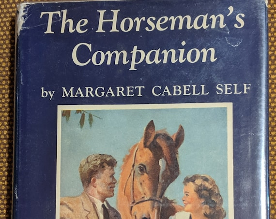 "Vintage Book ""The Horseman's Companion"" 1949 Margaret Self-First Edition"