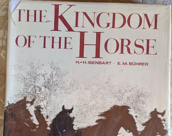 """Vintage Book """"The Kingdom of the Horse"""" by Hans H Isenbart – 1970"""
