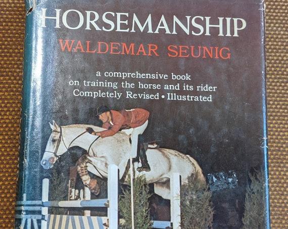 Vintage Book Horsemanship by Waldemar Seunig 1965