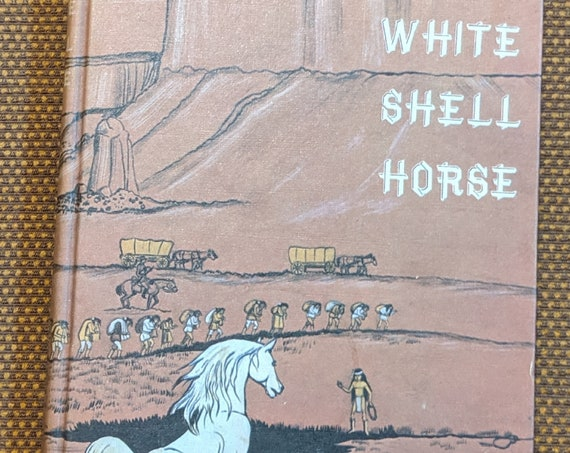 "Vintage Book 'White Shell Horse"" Jane & Paul Annixter 1971"
