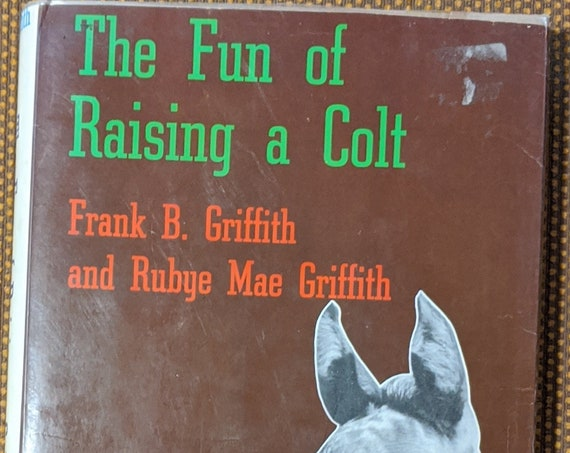 "Vintage Book ""The Fun of Raising a Colt"" -1970"