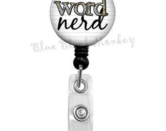 Word Nerd, Writer, Reader, Quote, Badge Reel, Retractable Badge Holder