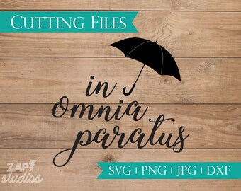 In Omnia Paratus - Inspired by Gilmore Girls cutting files package (svg, png, jpg, dxf files) - works as clip art too