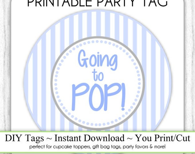 Instant Download - Blue Stripes She's Going to Pop, Baby Shower Printable Party Tag, Cupcake Topper, DIY, You Print, You Cut
