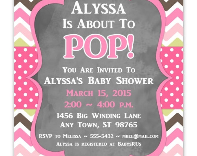 Baby Shower Invitation, She's About To Pop Invite, Pink and Green Chevron DIY Invitations, Customized for you - 4x6 or 5x7 size - YOU print