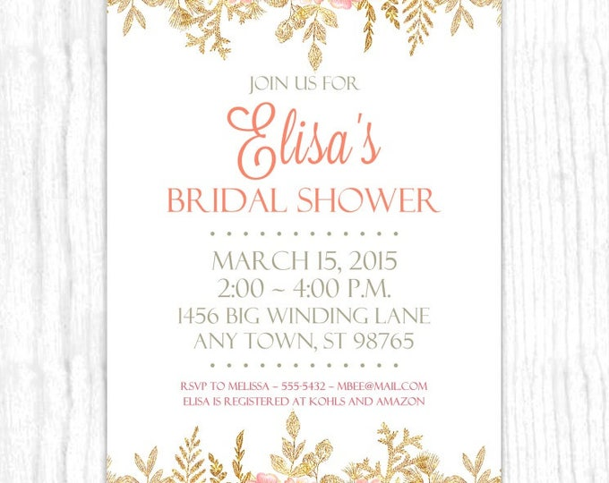 Floral and Gold Wedding Shower Invite, Printable Bridal Shower Invitation, Printable Wedding Invite, CUSTOM Design, 4x6 or 5x7