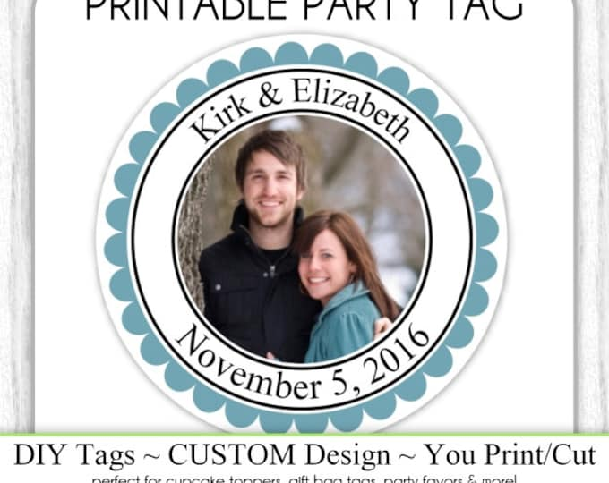 CUSTOM Bridal Shower Favor, Photo Engagement Party Favor, Wedding Shower Printable, Custom Tag, DIY Cupcake Topper, You Print, You Cut