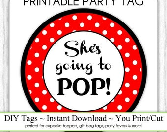 She's Going to Pop Baby Shower Printable, Black and Red Polka Dot Going To Pop, Instant Download Printable Party Tag, Cupcake Topper, DIY