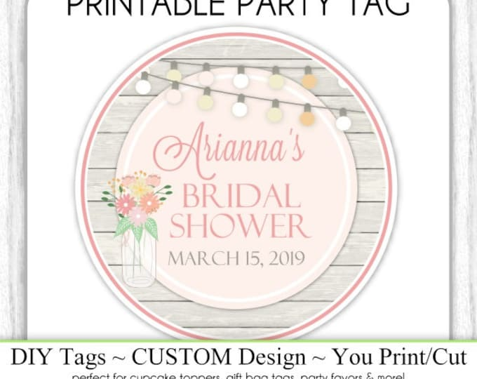 CUSTOM Bridal Shower Label, Favor, Wedding Shower Printable, Custom Tag, DIY Cupcake Topper, You Print, You Cut