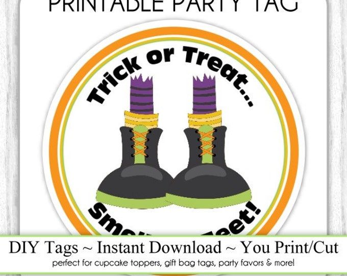 Halloween Printable Tags, Trick or Treat Tags, Smell My Feet, DIY Party Tags, You Print, You Cut, INSTANT DOWNLOAD