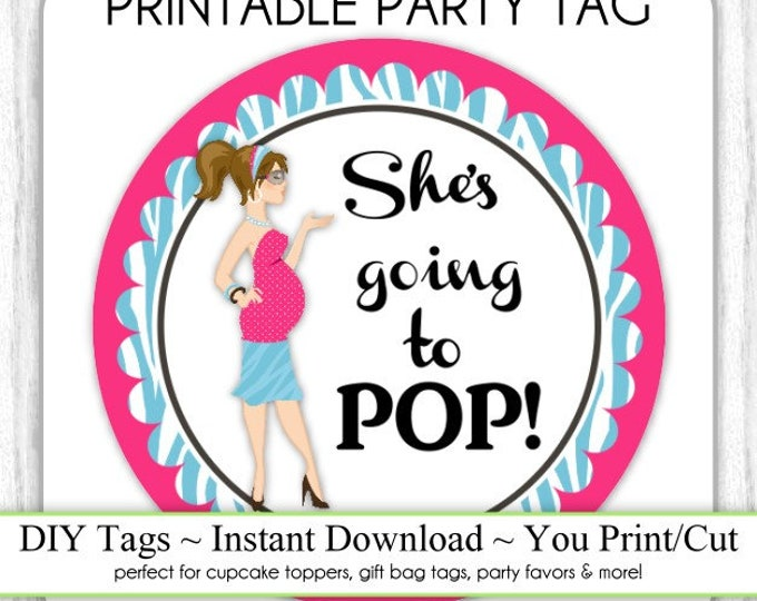 Diva Baby Shower Printable, She's Going to Pop, Instant Download Baby Shower Printable Party Tag, Cupcake Topper, DIY