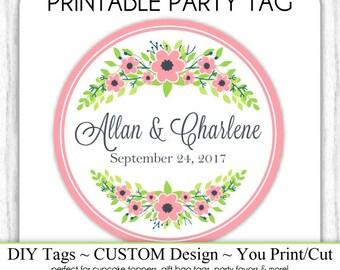 CUSTOM Wedding Favor Tag, Engagement Party or Bridal Favor, Pink Floral Wedding Printable, Custom Tag, DIY Cupcake Topper, You Print