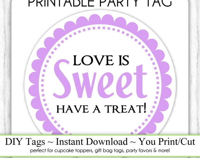 Love is Sweet Tag, Instant Download, Wedding Favors, Purple Love is Sweet Have a Treat, DIY, Sticker or Tag, You Print, Cut