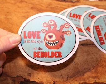 Behold the Love Sticker - Waterproof Vinyl DnD Monster