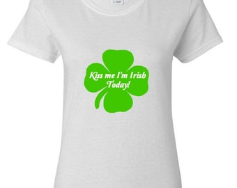 Kiss me I'm Irish Today! - St Patricks Day T Shirt - Custom T shirt -Happy St Pattys Day