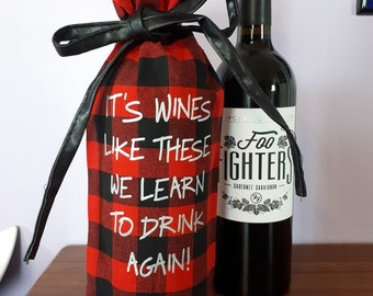 It's Wines like these Wine Bag - Foo Fighters Inspired Wine Bag - Dave Grohl - Foo Stuff